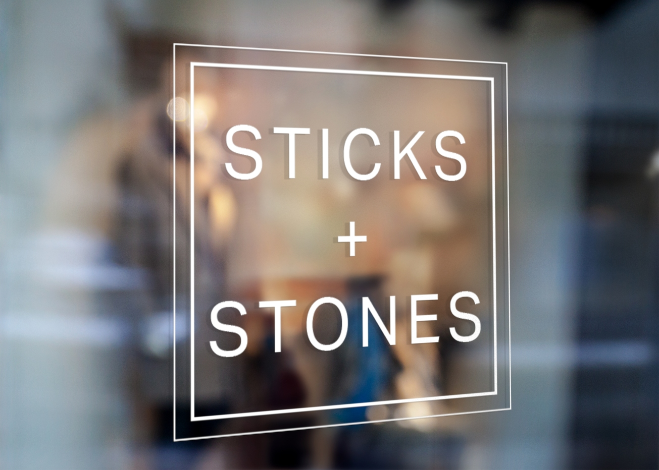 Sticks and Stones Window Sign 1